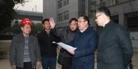 欧珠、史本林调研渭城校区、秦汉校区基建和维修改造项目工作 - 西藏民族学院